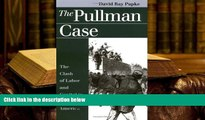 Kindle eBooks  The Pullman Case: The Clash of Labor and Capital in Industrial America (Landmark