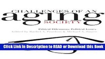 PDF [FREE] DOWNLOAD Challenges of an Aging Society: Ethical Dilemmas, Political Issues