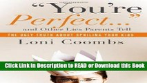 BEST PDF You re Perfect and Other Lies Parents Tell: The Ugly Truth about Spoiling Your Kids Read