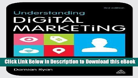 [Read Book] Understanding Digital Marketing: Marketing Strategies for Engaging the Digital