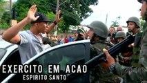 EXÉRCITO em AÇÃO no Espírito Santo após CAOS gerado por greve da Policia Militar