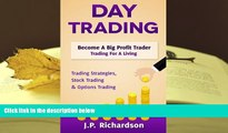 Epub  Day Trading: Become A Big Profit Trader: Trading For A Living - Trading Strategies, Stock