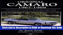 Read Book Original Camaro 1967-1969: The Restorer s Guide 1967-1969 (Original Series) Free Books