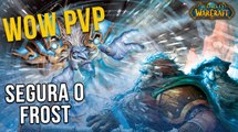WoW PvP - Segura o Frost Mage - World of Warcraft