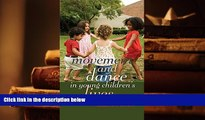 Read Online  Movement and Dance in Young Children s Lives: Crossing the Divide (Counterpoints)