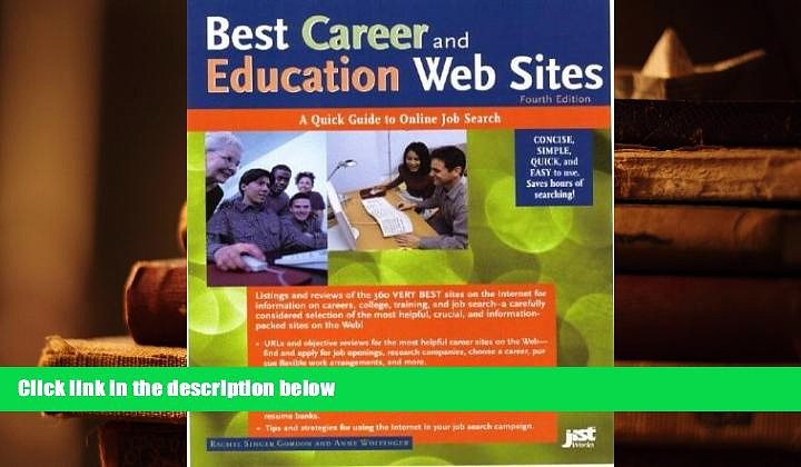 PDF Best Career and Education Web Sites: A Quick Guide to Online Job Search (Best Career