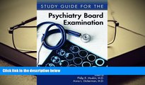 PDF Study Guide for the Psychiatry Board Examination For Kindle