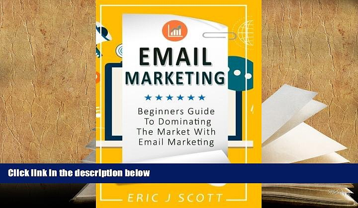 Read Online  Email Marketing: Beginners Guide to dominating the market with Email Marketing