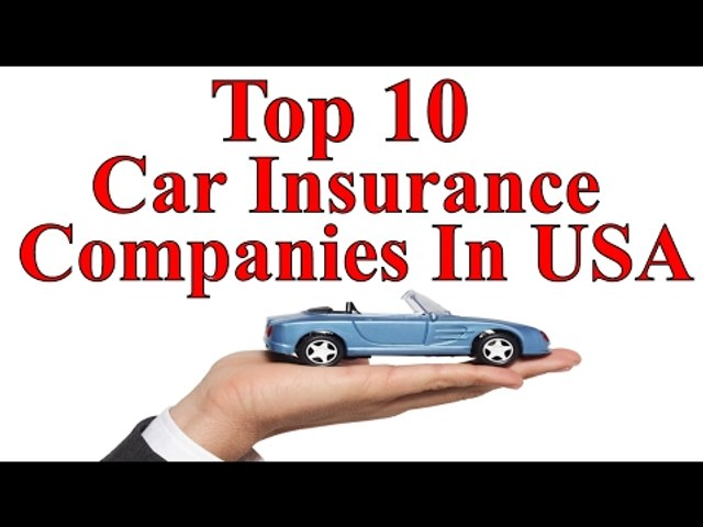 Top 10 Car Insurance Companies In America With Smart Rating Video Dailymotion