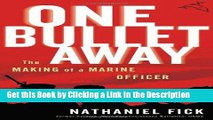 Download Book [PDF] One Bullet Away: The Making of a Marine Officer Epub Full