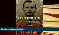 Kindle eBooks  Escape From Davao: The Forgotten Story of the Most Daring Prison Break of the