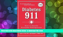 FREE [DOWNLOAD] Diabetes 911: How to Handle Everyday Emergencies Larry A. Fox M.D. Trial Ebook