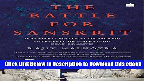 [Read Book] The Battle for Sanskrit: Is Sanskrit Political or Sacred, Oppressive or Liberating,