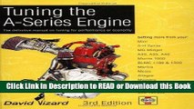 Read Book Tuning the A-Series Engine: The Definitive Manual on Tuning for Performance or Economy