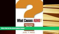 PDF [DOWNLOAD] What Causes ADHD?: Understanding What Goes Wrong and Why Joel T. Nigg PhD  Pre Order