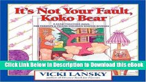[Read Book] It s Not Your Fault, Koko Bear: A Read-Together Book for Parents and Young Children