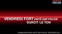 CYCLE VENDREDI FORT - UNITÉ SGP POLICE DURCIT LE TON