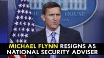 Michael Flynn Resigns as National Security Adviser