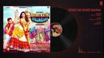 Roke Na Ruke Naina  | Arijit Singh | Badrinath Ki Dulhania - NEW LATEST HINDI BOLLYWOOD SONGS WATCH DOWNLOAD FULL HINDI