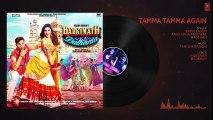Tamma Tamma Again - Badrinath Ki Dulhania - NEW LATEST HINDI BOLLYWOOD SONGS WATCH DOWNLOAD FULL HINDI MOVIE SONGS 2017