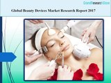 Global Beauty Devices Market Research Report 2017