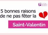 Vidéo : 5 bonnes raisons de ne pas fêter la Saint-Valentin !