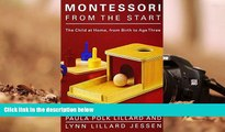 Audiobook  Montessori from the Start: The Child at Home, from Birth to Age Three Paula Polk