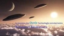 Le mystère des Ovnis Technologie extraterrestre, Preuves et Révélations