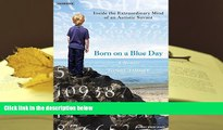 READ book Born on a Blue Day: Inside the Extraordinary Mind of an Autistic Savant Daniel Tammet