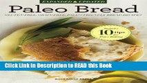 Read Book Paleo Bread: Gluten-Free, Grain-Free, Paleo-Friendly Bread Recipes Full eBook