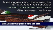 Read Book Ketogenic Desserts and Sweet Snacks Full eBook
