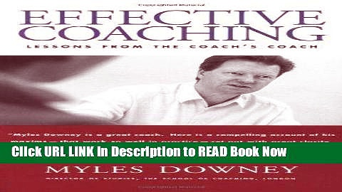 [Popular Books] Effective Coaching: Lessons from the Coach s Coach Full Online