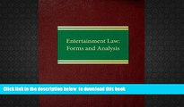 PDF [DOWNLOAD] Entertainment Law: Forms and Analysis (Business Law Series  ntertainment Law