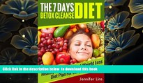 [PDF]  The 7 Day Detox Cleanse Diet: Healthy Eating with Fast Weight Loss Diet Plan For Busy