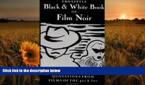 Read Online  Little Black and White Book of Film Noir: Quotations from Films of the 40s and 50s