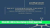 [Popular Books] Next Generation Talent Management: Talent Management to Survive Turmoil FULL eBook