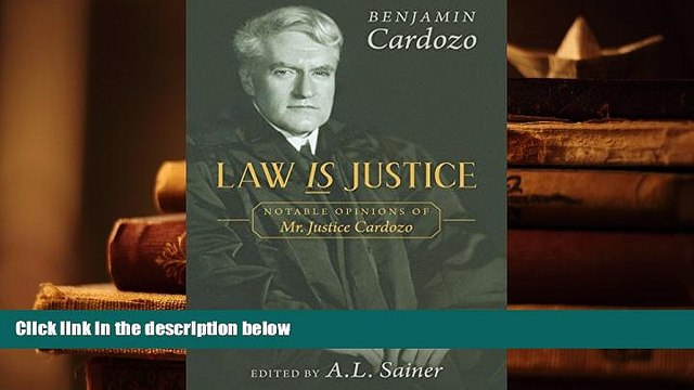 Kindle eBooks  Law is Justice: Notable Opinions of Mr. Justice Cardozo  BEST PDF