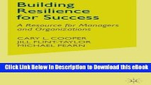 PDF [DOWNLOAD] Building Resilience for Success: A Resource for Managers and Organizations Read