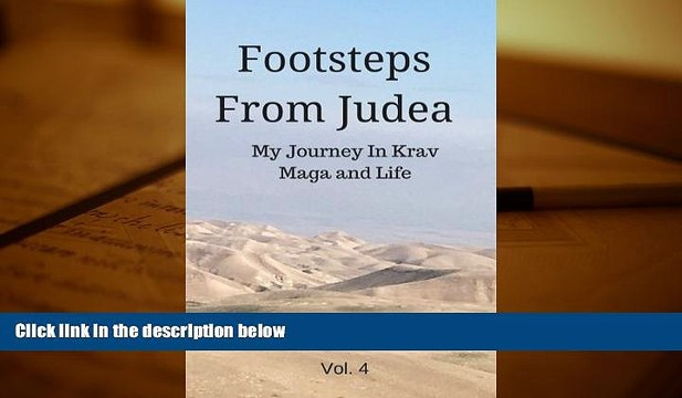 PDF [FREE] DOWNLOAD  Footsteps From Judea: My Journey in Krav Maga and Life (Volume 4) Moshe Katz