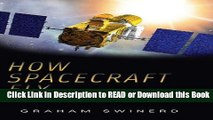 Read Book How Spacecraft Fly: Spaceflight Without Formulae Free Books