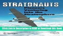 Read Book Stratonauts: Pioneers Venturing into the Stratosphere (Springer Praxis Books) Free Books