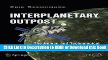 Read Book Interplanetary Outpost: The Human and Technological Challenges of Exploring the Outer