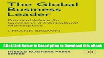 BEST PDF The Global Business Leader: Practical Advice for Success in a Transcultural Marketplace