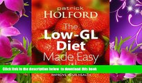 [Download]  The Low-GL Diet Made Easy: The Perfect Way to Lose Weight, Gain Energy and Improve