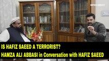 Is Hafiz Saeed a terrorist  Hamza Ali Abbasi in conversation with Hafiz Saeed