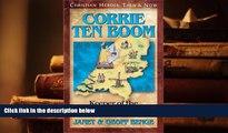 Read Online  Corrie ten Boom: Keeper of the Angels  Den (Christian Heroes: Then   Now) Trial Ebook