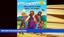 Read Online  Jesus and His Friends / Jesús y sus amigos (I Can Read! / The Beginner s Bible /