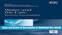 [Read Book] Water and the Law: Towards Sustainability (IUCN Academy of Environmental Law series)