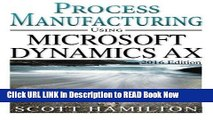 [DOWNLOAD] Process Manufacturing using Microsoft Dynamics AX: 2016 Edition Full Online