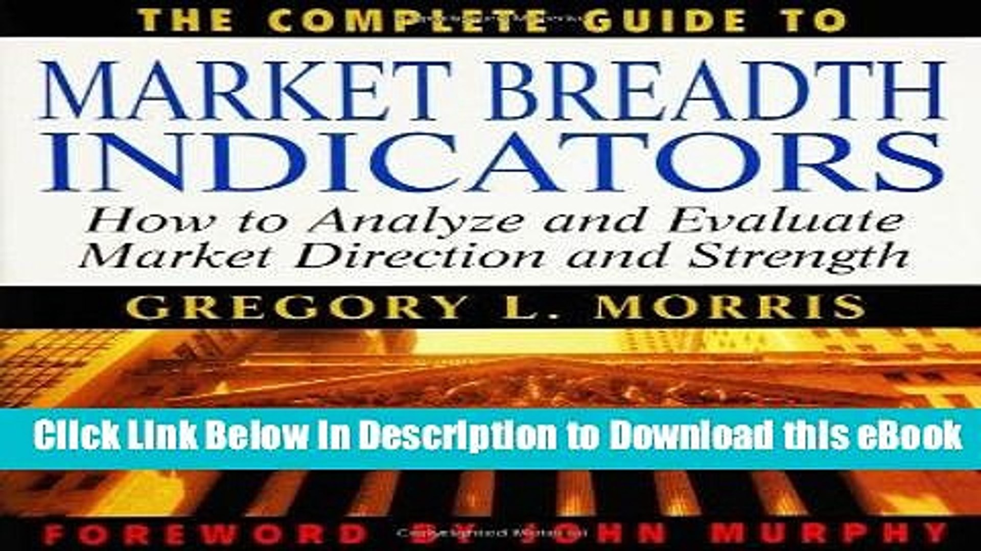 [Read Book] The Complete Guide to Market Breadth Indicators: How to Analyze and Evaluate market